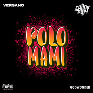 Album Polo Mami (Explicit) from Childsplay