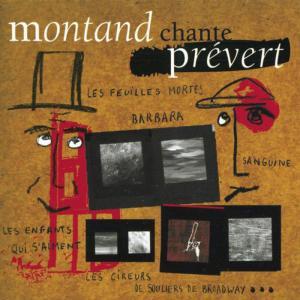 Yves Montand的專輯Montand Chante Prévert