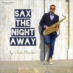 Album Sax the Night Away - Saxophone Lounge Music & Chillout Grooves from Vladi Strecker