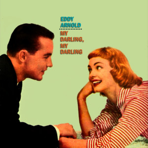 Album My Darling, My Darling from Eddy Arnold