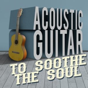 Album Acoustic Guitar to Soothe the Soul from Guitar Solos