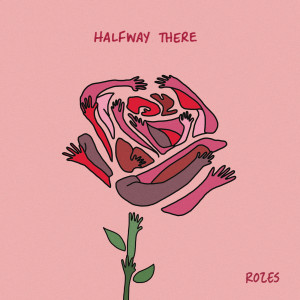 Halfway There 2019 ROZES