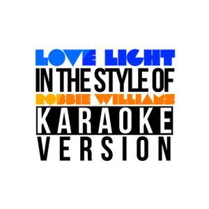 Karaoke - Ameritz的專輯Love Light (In the Style of Robbie Williams) [Karaoke Version] - Single