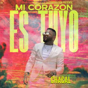 Chacal的專輯Mi Corazón Es Tuyo