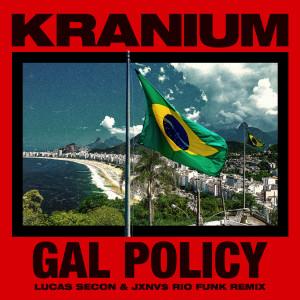 Album Gal Policy (Lucas Secon & JXNV$ Rio Funk Remix) (Explicit) from Kranium