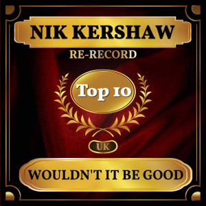 Album Wouldn't It Be Good from Nik Kershaw