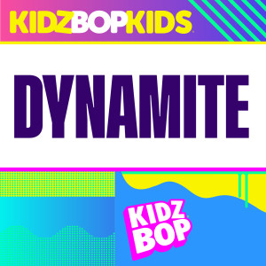Album Dynamite from Kidz Bop Kids