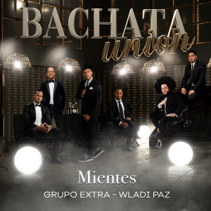 Album Mientes (Bachata Version) from Grupo Extra