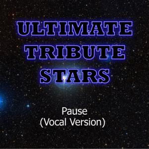 Ultimate Tribute Stars的專輯Pitbull - Pause (Vocal Version)