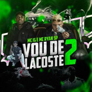 Album Vou de Lacoste 2 (Explicit) from Mc Ig
