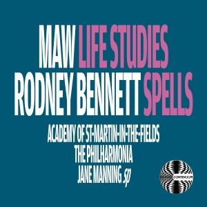 Album Nicholas Maw: Life Studies - Richard Rodney Bennett: Spells from Neville Marriner