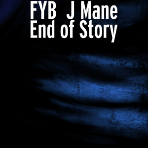 Album End of Story (Explicit) from Fyb J Mane