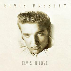 Elvis Presley的專輯Elvis in Love
