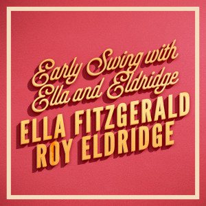 Ella Fitzgerald的專輯Early Swing with Ella and Eldridge