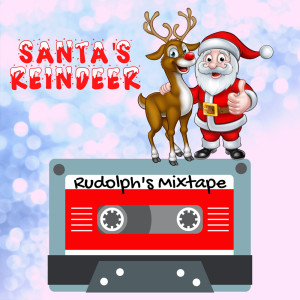 "Album Santa's Reindeer - Rudolph's Mixtape - Featuring ""Shake Them Bells"" from Maria Muldaur"