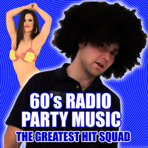 The Greatest Hit Squad的專輯60's Radio Party Music
