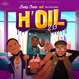 Album H'OIL 2.0 (feat. Slimcase) from Baddy Oosha