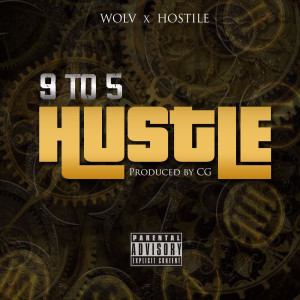 Album 9 to 5 Hustle (Explicit) from Wolv & Hostile