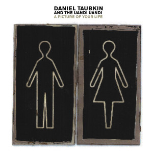 A Picture Of Your Life 2002 Daniel Taubkin And The Uandi Uandi