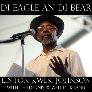 Album Di Eagle An Di Bear (Live) from Linton Kwesi Johnson