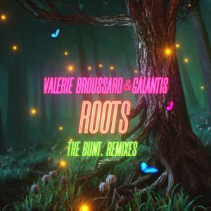 收聽Valerie Broussard的Roots (BUNT. House Remix)歌詞歌曲