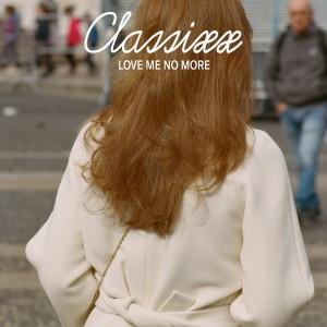 Album Love Me No More from Classixx