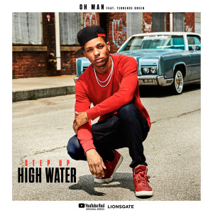 Step Up: High Water的專輯Oh Man