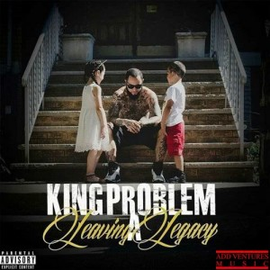 Album Leaving a Legacy from King Problem