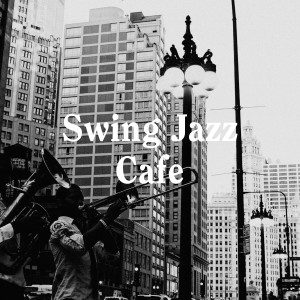 Album Swing Jazz Cafe from New York Jazz Lounge