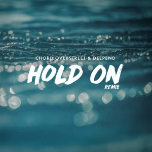 Hold On dari Chord Overstreet