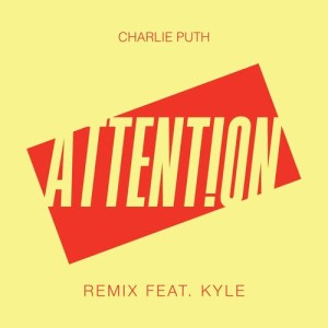 Charlie Puth的專輯Attention (Remix) [feat. Kyle] (Explicit)