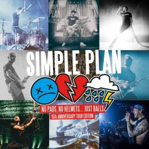 Simple Plan的專輯No Pads, No Helmets...Just Balls (15th Anniversary Tour Edition)