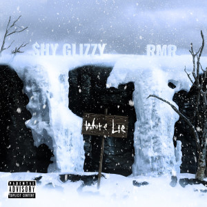 Album White Lie (feat. RMR) (Explicit) from Shy Glizzy
