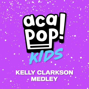 Album Kelly Clarkson Medley from Acapop! KIDS