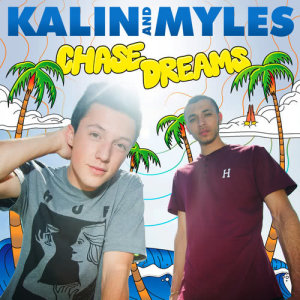 Album Chase Dreams from Kalin And Myles