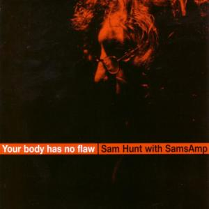 Sam Hunt的專輯Your Body Has No Flaw