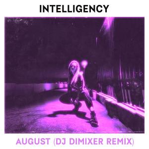Album August (DJ DimixeR Remix) from Intelligency