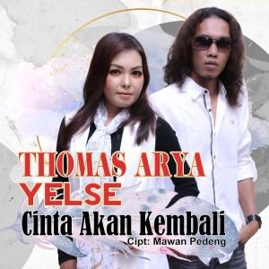 Album Thomas Arya & Yelse - Cinta Akan Kembali from Thomas Arya