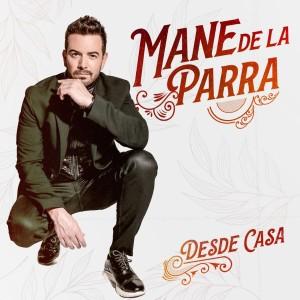 Album De los Besos Que Te Di (Desde Casa) from Mane de la Parra