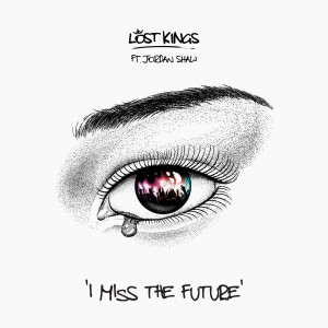 Album I Miss The Future from Lost Kings
