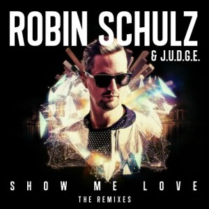Listen to Show Me Love (Garry Ocean Remix) song with lyrics from Robin Schulz