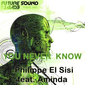 Dengarkan You Never Know lagu dari Philippe El Sisi dengan lirik