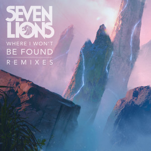 Album Where I Won't Be Found (Remixes) from Seven Lions