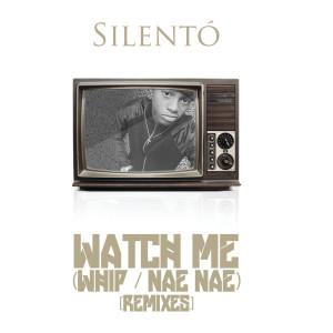 Watch Me (Whip / Nae Nae) 2015 Silentó