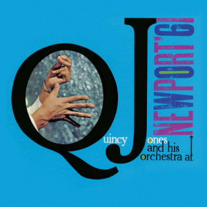 Quincy Jones的專輯At Newport '61 (Remastered)
