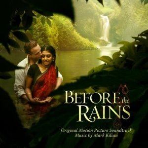 Album Before the Rains (Original Motion Picture Soundtrack) from Mark Kilian