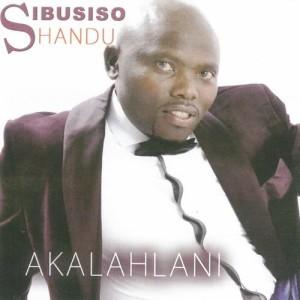 Album Akalahlani from Sibusiso Shandu