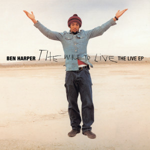 The Will To Live: The Live EP 2009 Ben Harper