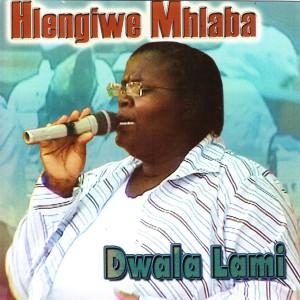 Album Dwala Lami from Hlengiwe Mhlaba