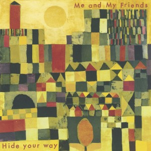 Album Hide Your Way from Me and My Friends